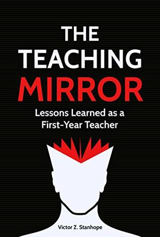 The Teaching Mirror: Lessons Learned as a First-Year Teacher
