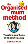 The Organised Mum Method by Gemma Bray