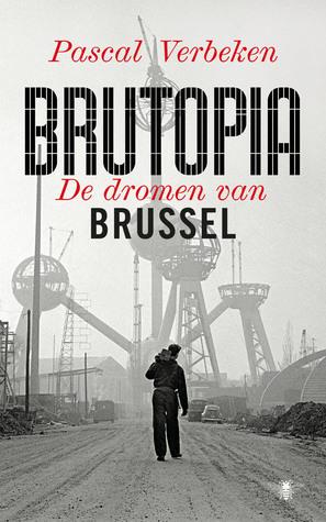 Brutopia. De dromen van Brussel