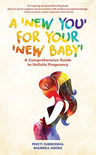 A 'New You' for Your 'New Baby' A Comprehensive Guide to Holistic Pregnancy