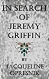 In Search of Jeremy Griffin: A Genealogical Mystery - A search for a lost son abandoned in the past.