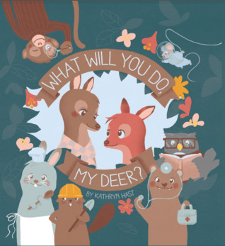 What Will You Do, My Deer?