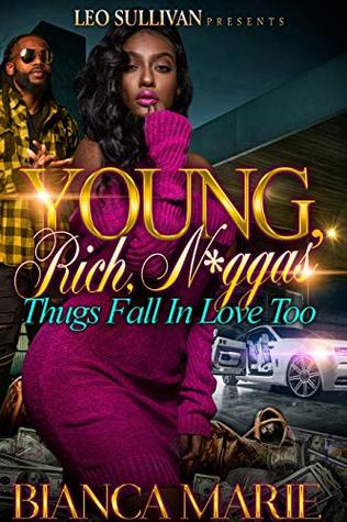 Young, Rich, N*ggas by Bianca Marie