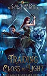 Trading Close To Light (The Magic Below Paris Book 3)