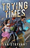 Trying Times (The Valens Legacy #14)