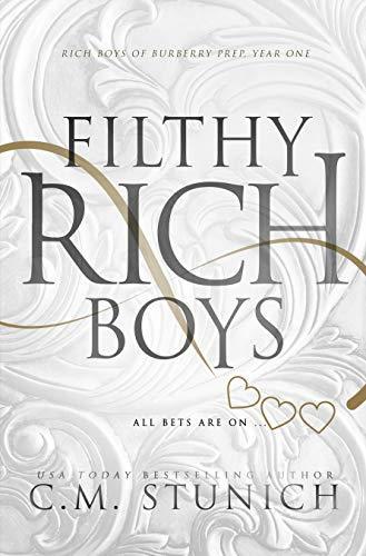 C. M. Stunich - Rich Boys of Burberry Prep 1 - Filthy Rich Boys