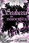 Seduced by Innocence by Karpov Kinrade