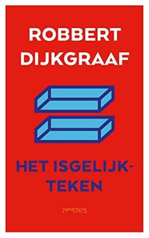 Het isgelijkteken by Robbert Dijkgraaf