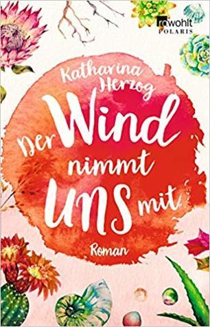 Der Wind nimmt uns mit by Katharina Herzog