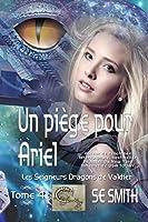 Un Piège pour Ariel (Les Seigneurs Dragons de Valdier, #4)
