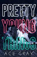 Pretty Young Things (Spinful Classics)