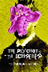 The Psychotic Dr. Schreber by D. Harlan Wilson