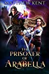 The Prisoner of Arabella (Arabella Online)