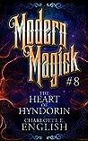 The Heart of Hyndorin (Modern Magick, #8)