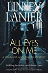 All Eyes on Me (A Miranda and Parker Mystery, #1)