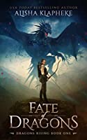 Fate of Dragons (Dragons Rising, #1)