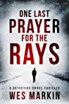 One Last Prayer for the Rays (Detective Michael Yorke #1)