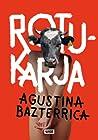 Rotukarja by Agustina Bazterrica