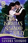 Lady Isabella's Splendid Folly (Fortunes of Fate, #7)