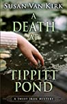A Death at Tippitt Pond (A Sweet Iron Mystery)