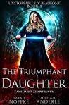 The Triumphant Daughter (Unstoppable Liv Beaufont, #4)