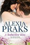 A Seductive Kiss (Falling for Sakura, #1) (The Princetons)