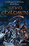 Woad Children (Challenger's Call, #3)