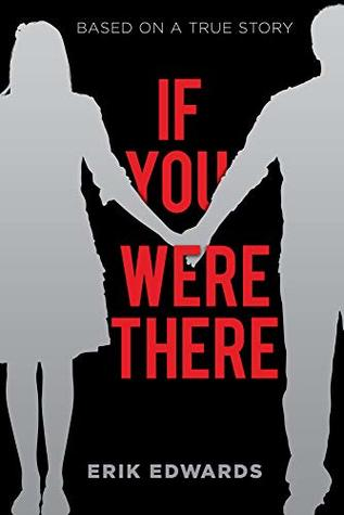 If You Were There by Erik Edwards