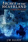Chronicles (Archer of the Heathland #4)
