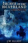 Chronicles (Archer of the Heathland #4)