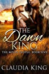 The Dawn King: The Moon People, Book Five
