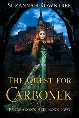 The Quest for Carbonek (Pendragon's Heir #2)