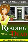 Reading With The Dead: A Culinary Cozy Mystery With A Delicious Recipe (Return To Milburn Book 4)