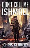Don't Call Me Ishmael (The Fallen World Book 2)