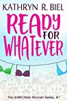 Ready for Whatever (The UnBRCAble Women Series Book 1)