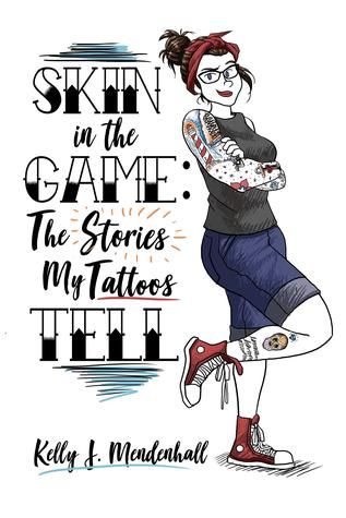 Skin in the Game: The Stories My Tattoos Tell