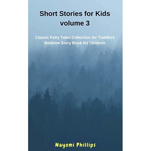 Short Stories for Kids Volume 3: Classic Fairy Tales