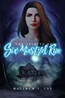 The Spirits of Six Minstrel Run