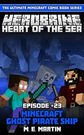 HEROBRINE Episode 23: Minecraft Heart of the Sea Ghost Pirate Ship (Herobrine Comic Book Series)