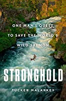 Stronghold: One Man's Quest to Save the World's Wild Salmon