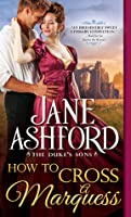 How to Cross a Marquess (The Way to a Lord's Heart, #3)