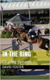 In The Ring: Chasing Dreams (Austin Family Farm Book 2)