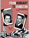 From Hungary to Hamilton: The Autobiography of Margaret and Arthur Weisz