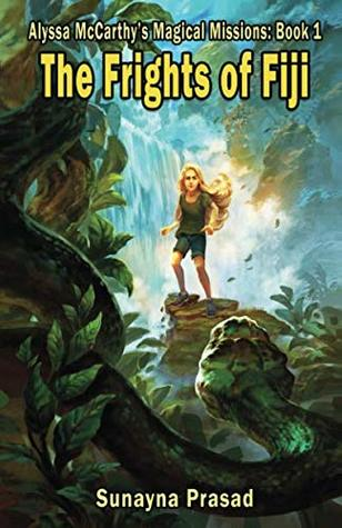 The Frights of Fiji (Alyssa McCarthy's Magical Missions, #1)
