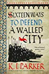 Sixteen Ways to Defend a Walled City (The Siege, #1)