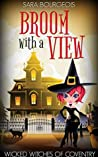 Broom with a View (Wicked Witches of Coventry #3)