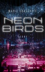 Neon Birds (Neon Birds, #1)