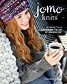JOMO Knits: 21 Projects to Celebrate the Joy of Missing Out
