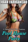Pool House Party: A Taboo Brat First Time Fantasy