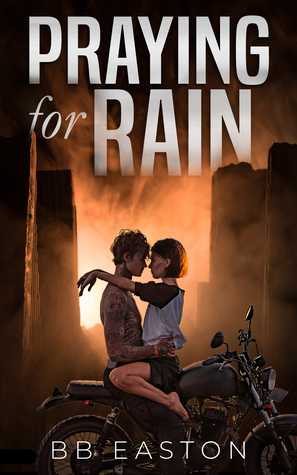 Praying for Rain (The Rain Trilogy, #1)